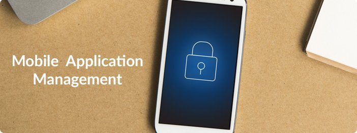 Mobile Application Management with App Security and Enterprise App Store